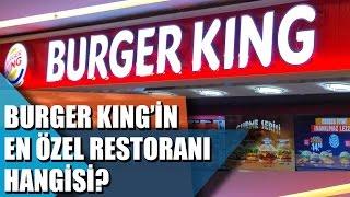 Burger King'in en özel restoranı hangisi?