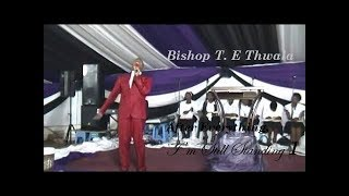 Bishop T.E Thwala-After Everything I'm Still Standing 1