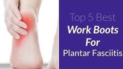The 5 Best Work Boots for Plantar Fasciitis