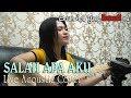 ILIR 7 ~ SALAH APA AKU (Entah Apa Yang Merasukimu)  ||  Acoustic cover by Sela Silvina