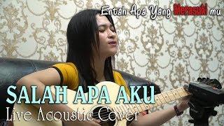 Download ILIR 7 ~ SALAH APA AKU (Entah Apa Yang Merasukimu)  ||  Acoustic cover by Sela Silvina