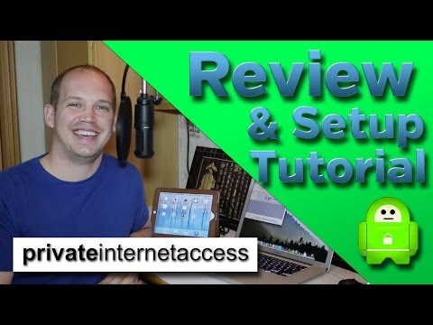 Private Internet Access   VPN Review & Setup Tutorial