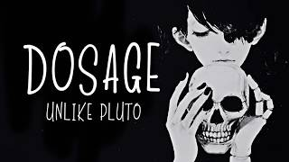 Nightcore- Dosage (Unlike Pluto) LYRICS