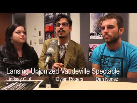 Lansing Online News Radio Show - LUVS - Lansing Unionized Vaudeville Spectacle