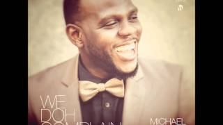 We Doh Complain By Michael Raymond and Blessed Messenger
