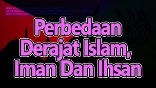 Inilah Perbedaan Derajat Islam, Iman Dan Ihsan,   Kajian Hakikat Oleh Buya Syakur MA