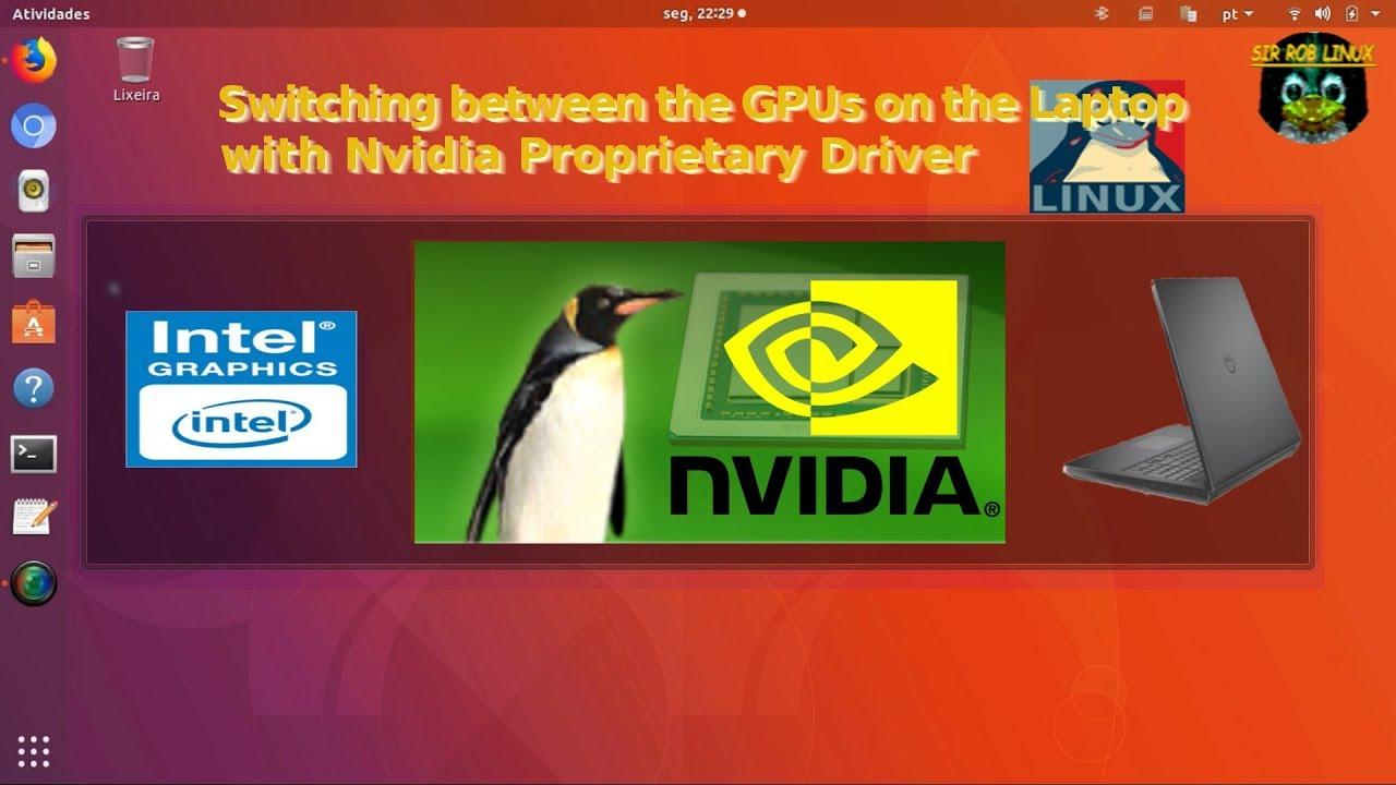 #2 - Alternando Entre GPUs - Notebook com Linux, Intel/Nvidia e Driver  Proprietário