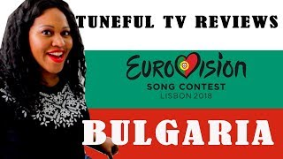 EUROVISION 2018 - BULGARIA - Tuneful TV Reaction & Review