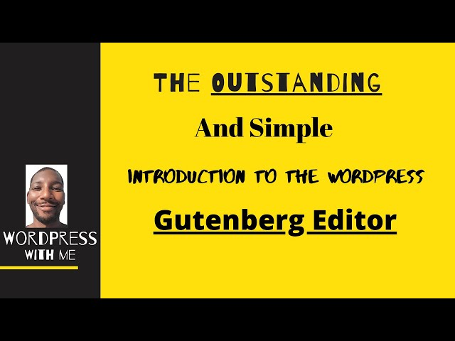 The Outstanding and Simple Introduction to The Gutenberg Editor