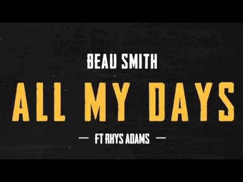 Beau - All my days ft Rhys Adams