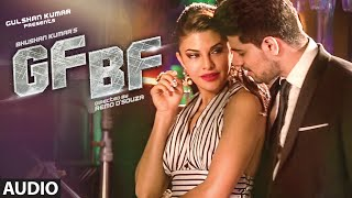 GF BF Full Audio Song | Sooraj Pancholi, Jacqueline Fernandez ft. Gurinder Seagal | T-Series