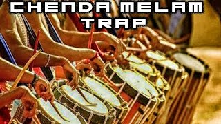 CHENDA MELAM ( TRAP ) | D J KUDU
