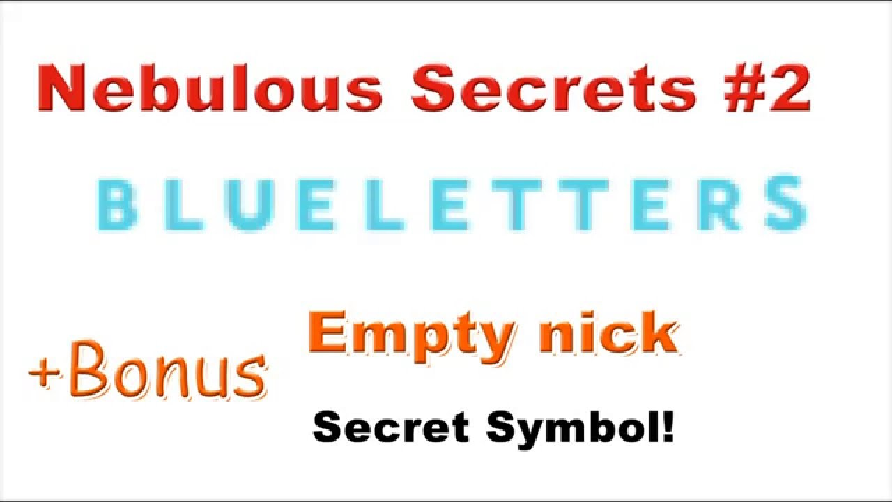 nebulous secrets 2 blue lettersfont invisible nick agario