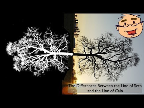 The Differences Between the Line of Seth and the Line of Cain