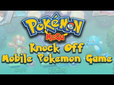 KNOCK OFF MOBILE POKEMON GAME (Pokemon Mega)