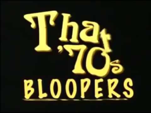 That 70's   Series BloopersGag Reel