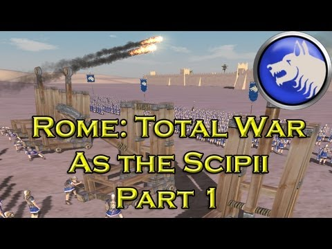 Let's Play Rome Total War Scipii - Part 1: Serious Syr-accusations