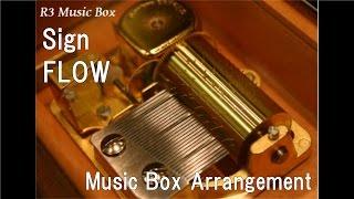 "Sign/FLOW [Music Box] (Anime ""Naruto Shippuden"" OP)"