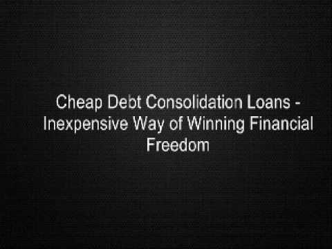 Cheap Debt Consolidation Loans - Inexpensive Way of Winning Financial Freedom