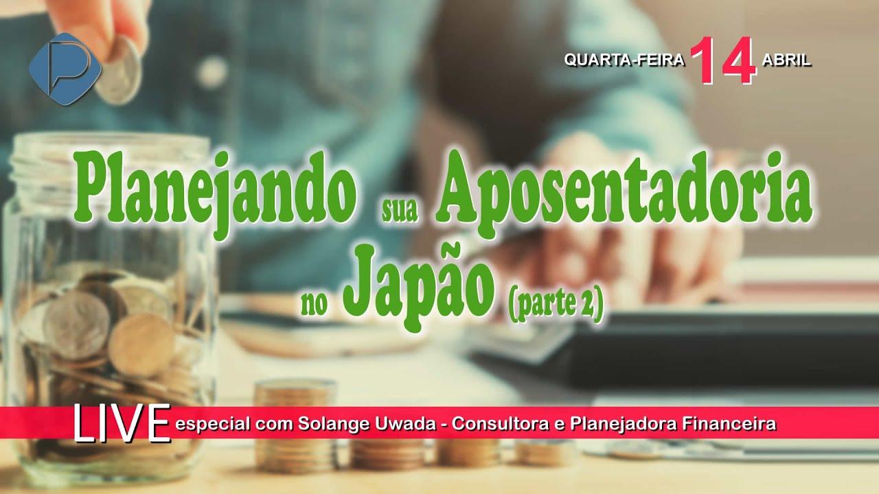 Planejando sua Aposentadoria no Japão parte 2