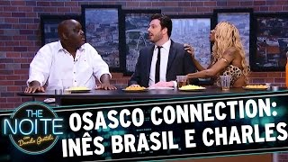 Osasco Connection com Charles Henrique e Inês Brasil - EP. 2 | The Noite (05/04/17)