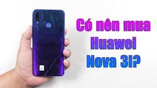 Có nên mua Huawei Nova 3i thời điểm này?