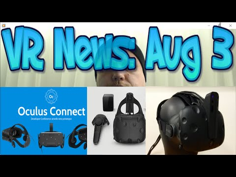 VR News: Aug 3 - Oculus Connect 3 - HTC Financial Woes Continue - Intel HTC tease & More!