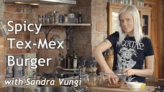 Sandra Vungi Cooks Vegan: Spicy Tex-Mex Burgers