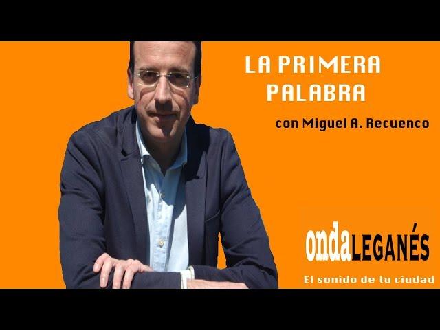 Miguel A. Recuenco en La Primera Palabra