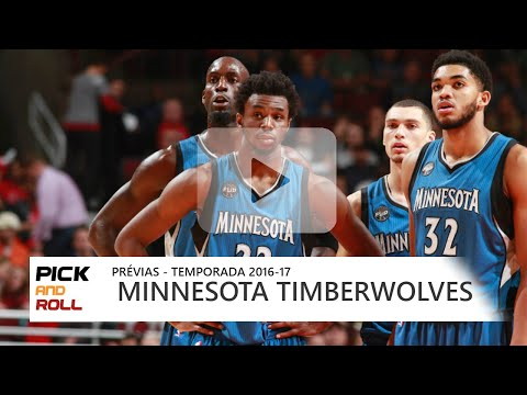 PRÉVIAS NBA 2016-17 - Minnesota Timberwolves