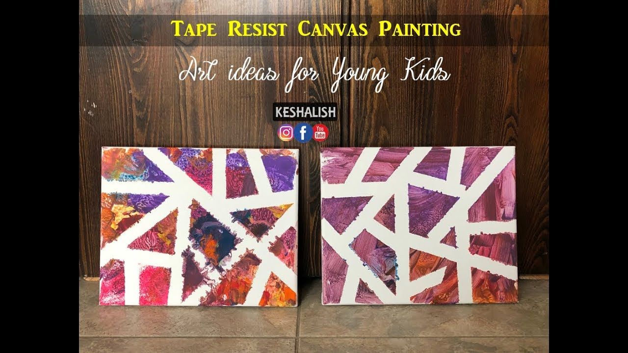 Tape Resist Canvas Painting Fun Paint Activity Idea For Kids Ages 3 Youtube