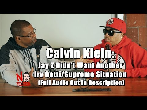 Calvin Klein: Jay Z Didn't Want Another Irv Gotti/Supreme Situation (Full Audio Out In Description)
