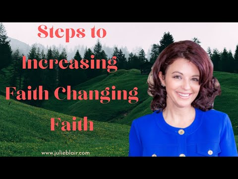 Steps to Increasing Faith Changing Faith