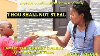 THOU SHALL NOT STEAL (Family The Honest Comedy)