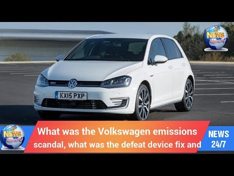 Today's World: What was the Volkswagen emissions scandal, what was the defeat device fix and
