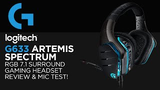 Logitech G633 Artemis Spectrum RGB 7.1 Gaming Headset Review & Microphone Test!