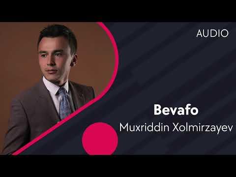 Muxriddin Xolmirzayev - Bevafo