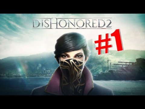 I THOUGHT I WAS STUPID | Dishonored 2 #1
