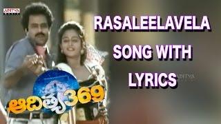 Raasaleela Vela Full Song With Lyrics - Aditya 369 Songs - Balakrishna, Mohini, Ilayaraja
