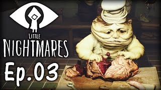 LITTLE NIGHTMARES #03 | Top Chef