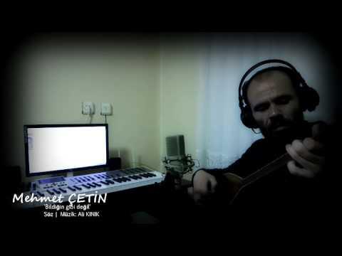 Mehmet ÇETİN | Bildiğin gibi değil    ...
