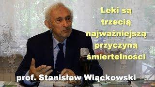 Leki są trzecią najważniejszą przyczyną śmiertelności - prof. Stanisław Wiąckowski