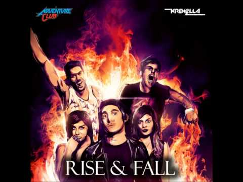 Rise & Fall  Adventure Club Ft Krewella