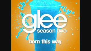 Glee Cast- Born This Way HQ (FULL STUDIO) w/ download link:)