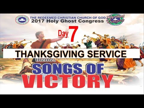 RCCG 2017 HOLY GHOST CONGRESS_ #Day7 Thanksgiving Service_ Songs Of Victory
