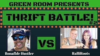 Ralli Roots VS The Bonafide Hustler (Thrift Battle Ep. #002)