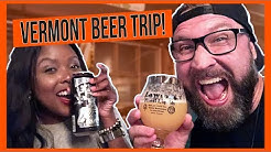 THEY CAN'T MAKE A BAD BEER: EPIC VERMONT CRAFT BREWERY TRIP | Vermont Tourism 2018 Vlog