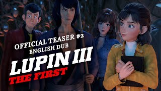 Lupin III: The First [Official English Dub Teaser #2, GKIDS] - Coming Soon!