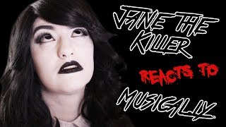 Jane the Killer Reacts To Musical.ly!