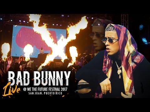 Bad Bunny LIVE @ We The Future Festival 2017